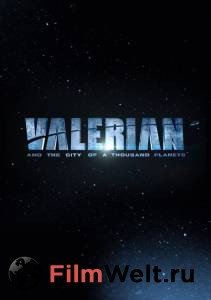 Посмотреть фильм Валериан и город тысячи планет в высоком качестве